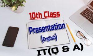 10th Class - Presentation