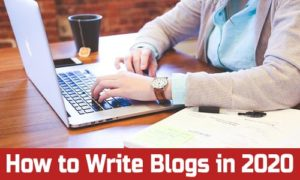How to write blogs 2020