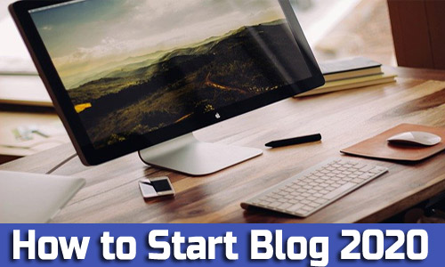 How to Start Blog in 2020